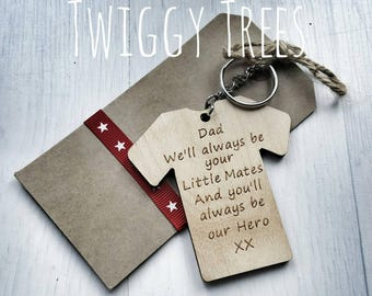 Dad. We will always be your little mates and you will always be our hero   Engraved Keyring Gift Fathers Day