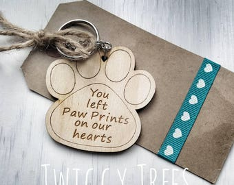 Wooden Pet You left Paw Prints on our hearts    Engraved Keyring Gift Quirky