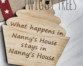 Wooden Cupcake What happens in Nanny's house, stays in Nanny's house  Engraved Keyring Gift