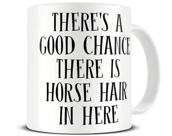 Funny Horse Gift - Equestrian Gifts - Horse Mug - Equestrian Mug - Horse Hair Coffee Mug - Coffee Mug - MG625