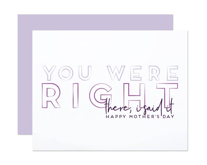 You Were Right - Funny Mother's Day Card