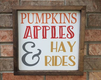 Pumpkins Apples and Hayrides - Fall Decor - Wood Sign