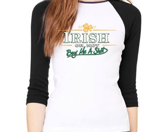 Raglan Baseball Shirt Irish Or Not Buy Me A Shot 3/4 Sleeve St. Patricks Day Raglan Baseball Shirt