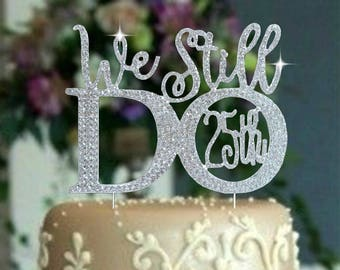 Anniversary Celebration 25th 30th OR 40th Vow Renewal Ceremony Cake topper party decoration We still Do