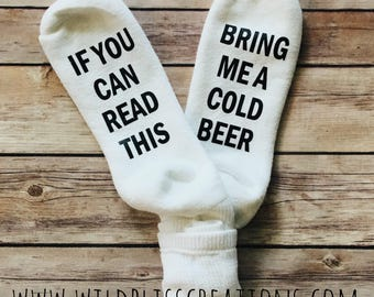 If You Can Read This Bring Me A Cold Beer mens socks funny gift birthday Father's Day READY TO SHIP
