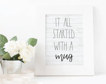 Rae Dunn Inspired Digital Download-It All Started With a Mug