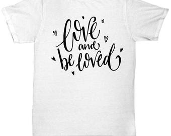 Custom Love and Be Loved T-Shirt
