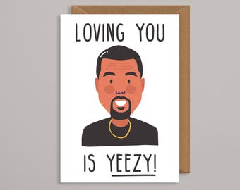 kanye valentines card.loving you is yeezy.valentines card.Kanye west.kanye west card.Valentines card for boyfriend.for him.greetings card
