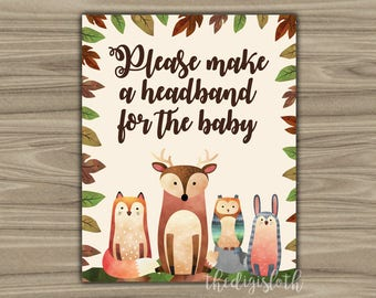Woodland Animals - Baby Shower - Headband - Sign - Printable - INSTANT DOWNLOAD - diy - Please Make A Headband For The Baby - 0104