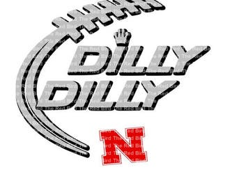 Dilly Dilly Nebraska Cornhuskers Football funny printable Digital download cut file  SVG, DXF, PNG, EpS, PdF