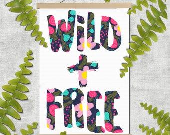Wild and Free Print • Cool Art Print • Office Art Print •  Beautiful  Art • Digital Art Print • Gift Print • Cool Art Print • A4 • Floral