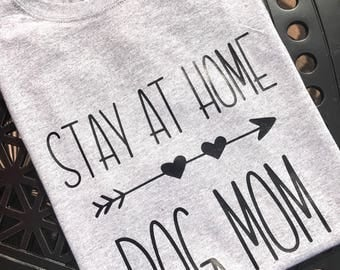 Stay at home dog mom, dog mom shirt, dog mom, dog shirt, pitbull, trending, fur mama, tumblr, rescue, dog mama, new puppy, mom of dogs