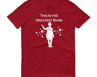 The Greatest Showman, Circus shirt, This Is The Greatest Show Shirt, Circus Shirt, Circus, Barnum, This is Me, Showman GiftShort-Sleeve T-Sh