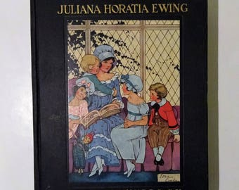 1935 Stories by JULIANA HORATIA EWING, Color Plates, Jacknapes, Peace Egg, etc. -  11 Children's Tales