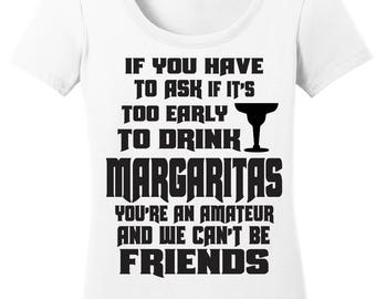 Too Early for Margaritas T-Shirt