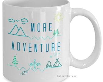 Camping Mug, MORE ADVENTURE Awaits, Nature Lover Gift, Mountain Mug, Hiking gift, PNW, Kayaking Gifts, Outdoorsy, Unique Coffee Mugs, Camper