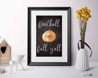 Fall Lovers Print, Football Sign, Football and Fall Yall, Fall Colors Print, Fall Decor, Fall Decoration, Fall Lover Decor, Pumpkin Sign