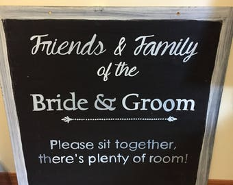 Rustic Wedding Signs | Friends & Family of Bride Groom | Pick A Seat Not A Side | Grab A Chair Pick A Spot