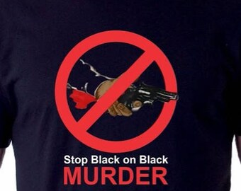Stop Black on Black Murder Shirt Black Lives Matter Shirt