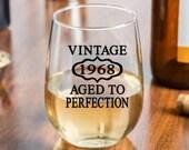 50th Birthday, Birthday Wine Glass, 50th Birthday Present, 1968 Birthday, Vintage 1968, Aged to Perfection, Woman's 50th, Man's 50th, Bday