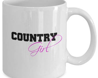 COUNTRY GIRL Mug - Gift for Country Girls - Country Life - Farm Life - 11 oz white coffee tea cup