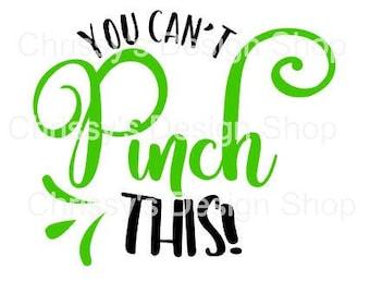 Can't pinch me St Patrick's day svg file / pinch this svg / kids st patricks day svg / dxf / eps / png / st patricks clip art / vinyl craft