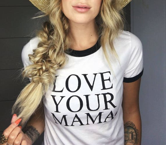 LOVE YOUR MAMA Ringer Tee, Boyfriend Tee or Tank, Love Your Mama, Mama Tee, Mom T, Mom Gift, Mom Life, Mama Bird,  Love Tee, Love Your Mama