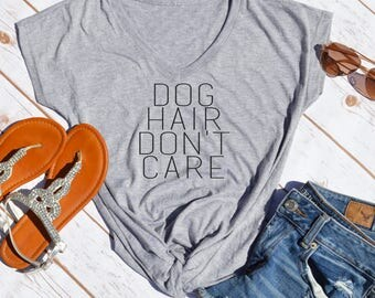 dog hair dont care- Dog Mom Shirt- Dog mom- mom of dogs- fur mama- Dog Mama- dog hair shirt- dog hair dont care shirt- shirts for dog moms