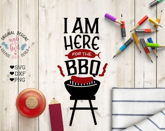 barbeque svg, I am here for the barbeque svg, grill cutting file, cooking svg, barbecue cut file, outdoors svg, kitchen svg, cook svg, dxf