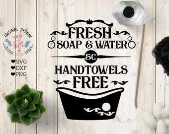 Farmhouse svg, Bathroom svg, Fresh soap and Water Hand towels Free Cut File in SVG, DXF, PNG, Bathroom Decor svg, Home Decor svg, Printable