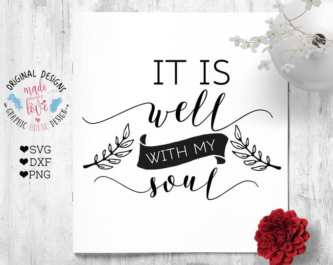 Scripture Cut File, It is well with my soul in SVG, dxf, PNG, Bible Verse SVG, Bible Printable, Scripture Printable, Isaiah 66:12 cut file