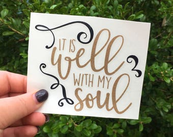 It is well with my soul, Enjoy the little things, motivational decal, quote decal, decals for women, yeti tumbler decal, inspirational quote