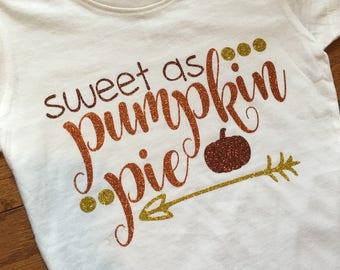 Sweet as pumpkin pie Girl's thanksgiving shirt Fall shirt