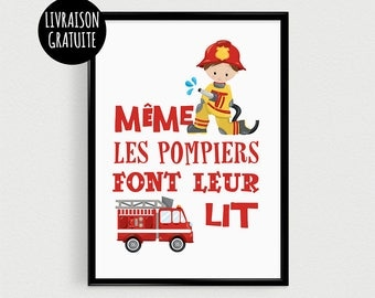 "Fire poster 21x30cm ""even the firemen bed"" - inspirational"