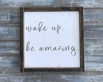 wake up be amazing, wood sign, wood signs, signs, custom signs, motivational signs, home decor, wall decor, wall hangings, handpainted sign