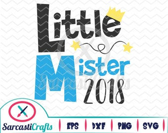 Little Mister 2018 - New Years Graphic - Digital download - svg - eps - png - dxf - Cricut - Cameo - Files for cutting machines