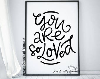 You Are So Loved, You Are So Loved Print, You Are So Loved Sign, You Are Loved, You Are Loved Print, Minimalist Art, I'm Sweetly Spoiled