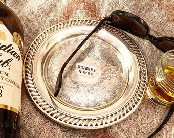 Whiskey Money - Hand Stamped Vintage Change Dish