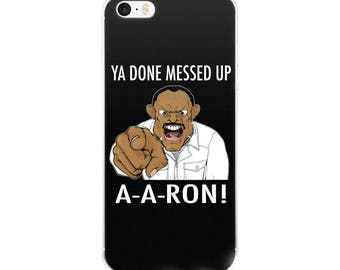 Ya Done Messed Up A-A-Ron Key and Peele iPhone Case
