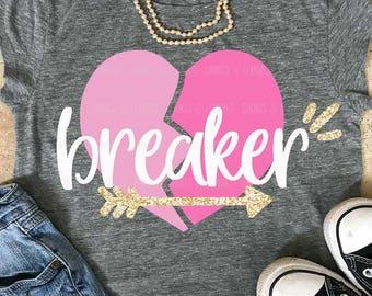heart breaker svg, valentines day svg, svg valentines, valentine's day shirt, lOVE svg, valentine's SVG svg, dxf, EPS, girls svg files