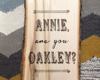 Annie, Are You Oakley? Wall Hanging