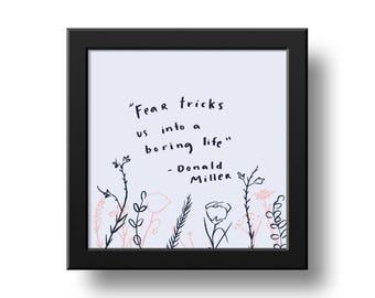 Wall Art Print - Fear Tricks Us Art Print 8x8 - Fear Tricks Us Into A Boring Life