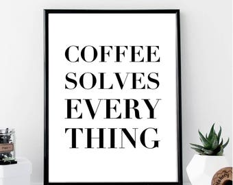 Coffee Solves Everything Print // Minimalist // Art // Typography // Fashion // Scandinavian Poster // Boho // Modern Office