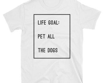 Life goal, pet all the dogs, pet lover, dogs, pet, life goals, life goal pet all