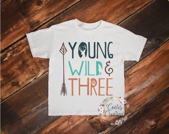 Young Wild and Three/toddler shirt/woodland Theme/hunting theme/cotton toddler tee/burthday shirt