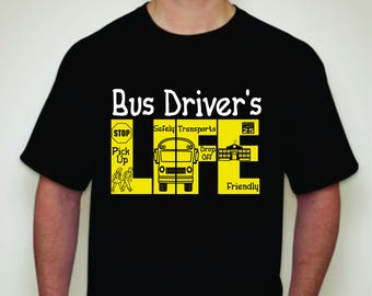 Bus Driver's Life T-shirt- Bus Driver Shirt-Bus Driver Gift- Bus Driver Appreciation
