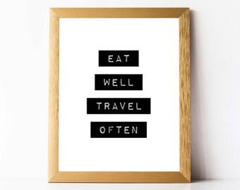 Eat Well Travel Often Quote | Eat Well Travel Often Print | Travel Quotes | Travel Print PRINTABLE | Instant Download 11x14 8x10 5x7