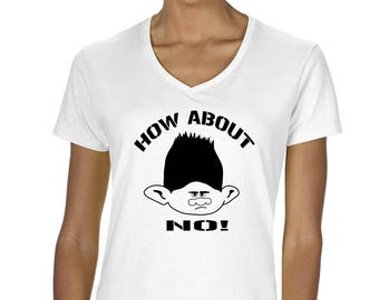 Troll Movie Branch How About No Women's V-Neck T-Shirt
