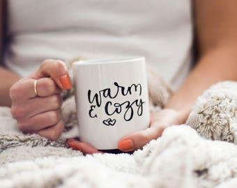 Warm and Cozy Coffee Mug | Winter Mug | Christmas Mug | Cute Mug | calligraphy | coffee | mug | custom