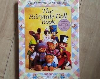 The Fairytale Doll Book by Valerie Janitch, Soft Toy Animal Patterns, Teddy Bear Patterns to Sew, Toy Making Pattern Book